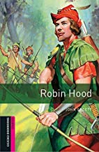 Oxford Bookworms Library: Oxford Bookworms Starter. Robin Hood: 250 Headwords