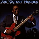 If You Want to See the Blues - oe Guitar Hughes