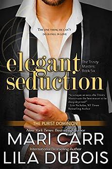 Elegant Seduction (A Trinity Masters Novel) by [Mari Carr, Lila Dubois]