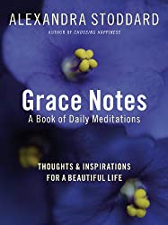 Grace Notes a Book of Daily Meditations Thought and Inspirations For a Beautiful Life
