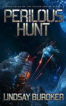 Perilous Hunt: Fallen Empire, Book 7 (English Edition) van [Lindsay Buroker]