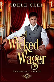 A Wicked Wager (Avenging Lords Book 2) by [Adele Clee]