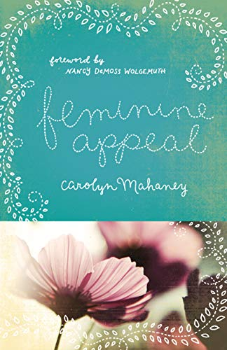 Feminine Appeal (Redesign): Seven Virtues of a Godly Wife and Mother
