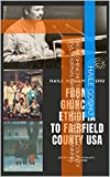 FROM GHINCHI ETHIOPIA TO FAIRFIELD COUNTY USA, JOURNALISM, DIPLOMACY AND BANKING (English Edition)