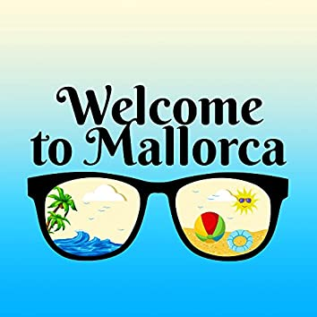Welcome to Mallorca – Exotic Island, Lounge Summer, Deep Chill, Beach Party, Hot Beats