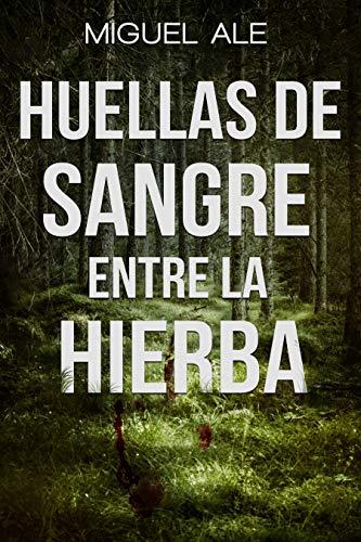 HUELLAS DE SANGRE ENTRE LA HIERBA