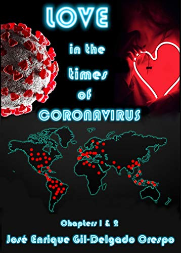 Love in the times of Coronavirus: Chapters 1 & 2