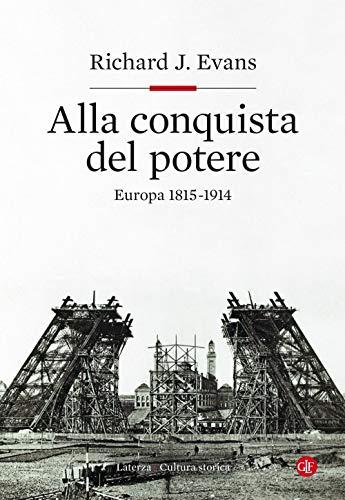 Alla conquista del potere. Europa 1815-1914