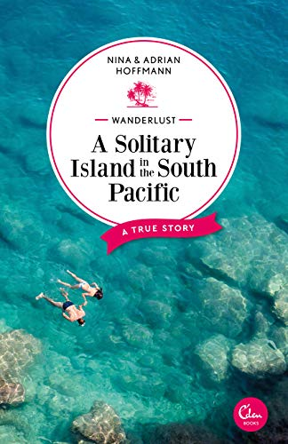 Wanderlust: A Solitary Island in the South Pacific: A True Story (English Edition)
