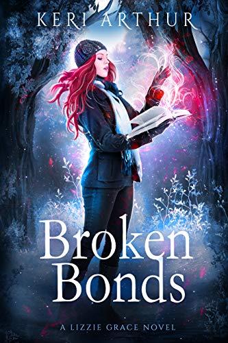 Broken Bonds (The Lizzie Grace Series Book 8) (English Edition)