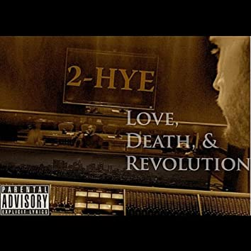 Love, Death, & Revolution