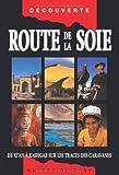 Route de la soie - De Xi'an à Kashgar sur les traces. by Judy Bonavia(2006-07-13) - Olizane - 01/01/2006