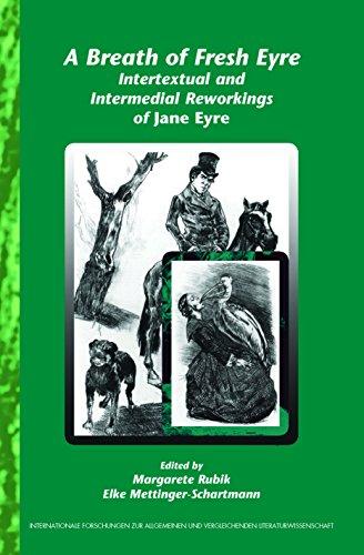 A Breath of Fresh Eyre: Intertextual and Intermedial Reworkings of Jane Eyre. (Internationale Forschungen zur Allgemeinen und Vergleichenden Literaturwissenschaft)