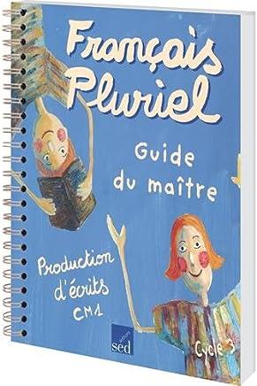 Production décrits CM1 cycle 3 : Guide du maître