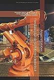 Fundamentos de la Robótica Industrial: Elementos básicos de las células de trabajo robotizadas en la industria. Incluye ejercicios resueltos.
