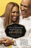 The Uncommon Marriage Adventure: A Devotional Journey to Draw You Closer to God...