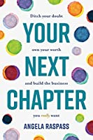 Your Next Chapter: Ditch your doubt, own your worth and build the business you really want