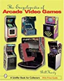 The Encyclopedia of Arcade Video Games (Schiffer Book for Collectors)