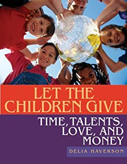 Let the Children Give: Time, Talents, Love, and Money