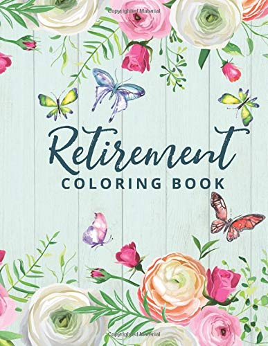 Retirement Coloring Book: Happy Retirement Gift for Women with Fun and Relaxing Retirement Themed Coloring Pages