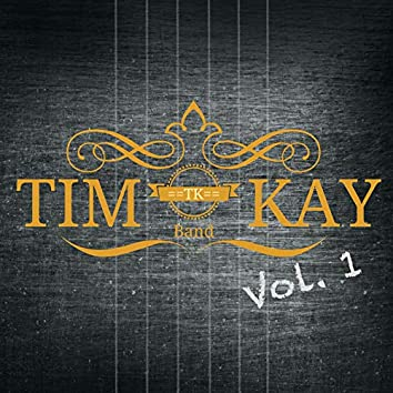 Tim Kay Band - Volume 1