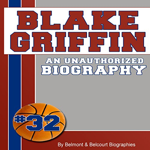 Blake Griffin: An Unauthorized Biography audiobook cover art