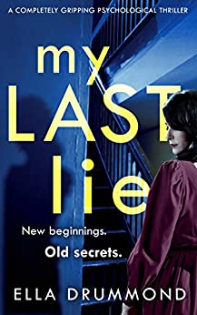 My Last Lie: A completely gripping psychological thriller by [Ella Drummond]