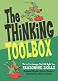The Thinking Toolbox: Thirty-five Lessons That Will Build Your Reasoning Skills by Nathaniel Bluedorn and Hans Bluedorn