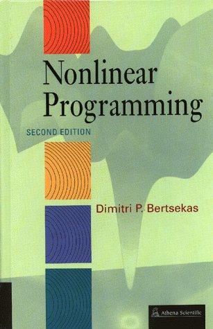 Compare Textbook Prices for Nonlinear Programming 2nd Edition ISBN 9781886529007 by Dimitri P. Bertsekas,Bertsekas, Dimitri P.