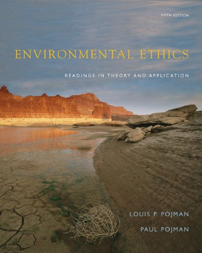 Download Environmental Ethics: Readings in Theory and Application 0495095036