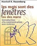 Les Mots sont des fenêtres (ou des murs). Initiation à la communication non violente - Jouvence - 02/04/2014