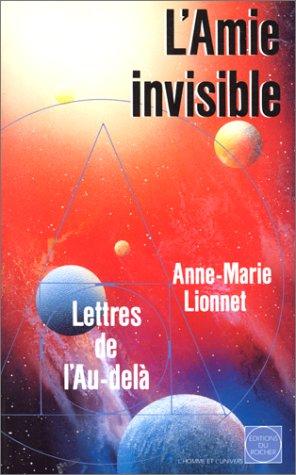 L'amie invisible: Lettres de l'au-delà