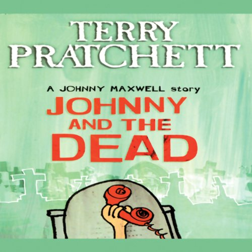 Johnny and the Dead: Johnny Maxwell, Book 2 audiobook cover art