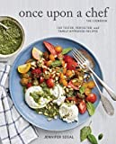 Once Upon a Chef, the Cookbook: 100 Tested, Perfected, and Family-Approved Recipes (Easy Healthy...