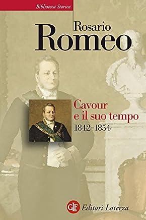 Cavour e il suo tempo. vol. 2. 1842-1854 (Biblioteca storica Laterza)