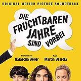 Die fruchtbaren Jahre sind vorbei (Original Motion Picture Soundtrack) [Explicit]