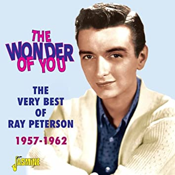 The Wonder of You - The Very Best of Ray Peterson 1957 - 1962