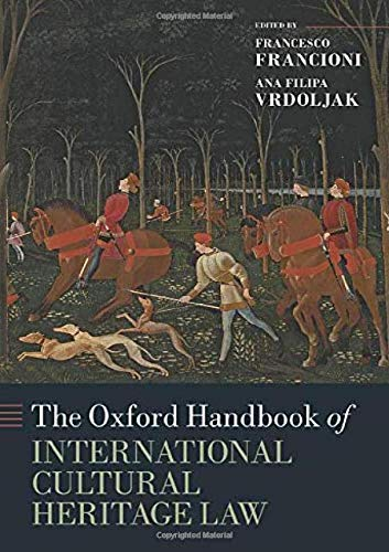 Compare Textbook Prices for The Oxford Handbook of International Cultural Heritage Law Oxford Handbooks  ISBN 9780198859871 by Francioni, Francesco,Vrdoljak, Ana Filipa