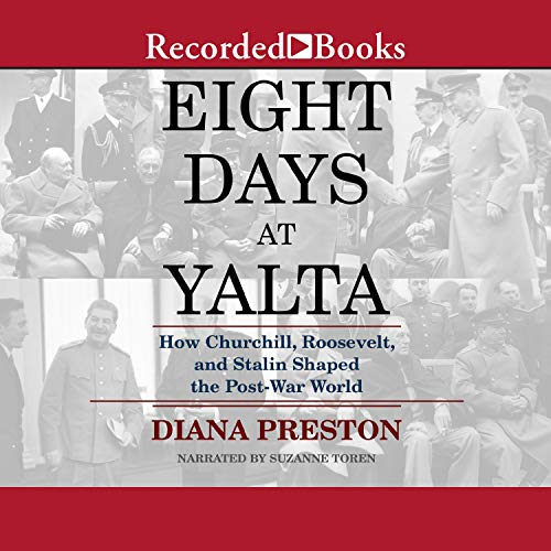 Eight Days at Yalta Audiobook By Diana Preston cover art