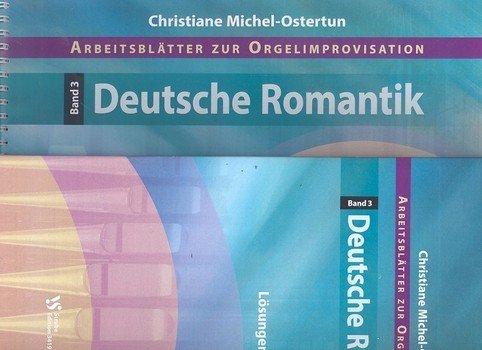 Arbeitsblätter zur Orgelimprovisation Band 3: Deutsche Romantik