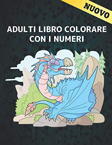 Adulti Libro Colorare con i Numeri: Libro da Colorare con 60 Disegni Colorare per Numero di Animali, uccelli, fiori, case e motivi Facile a difficile ... antistress ( Libro da Colorare per Adulti )