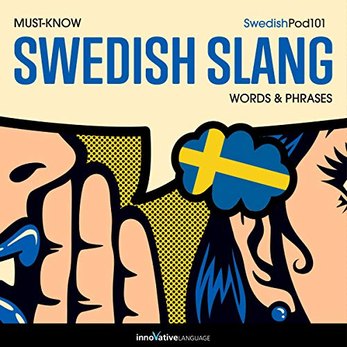 Learn Swedish: Must-Know Swedish Slang Words & Phrases audiobook cover art