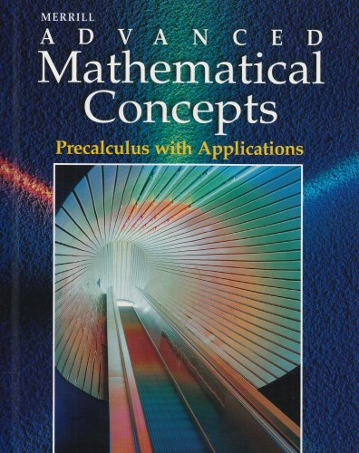 Merrill Advanced Mathematical Concepts: Precalculus with Applications