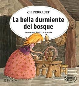 Amazon Com La Bella Durmiente Del Bosque Spanish Edition Ebook Perrault Charles Lavarello Jose M Kindle Store