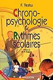 Chronopsychologie et rythmes scolaires, 4e édition