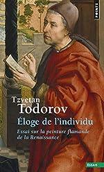 Eloge de l'individu - Essai sur la peinture flamande de Tzvetan Todorov