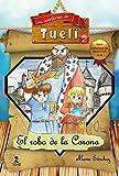 Aventuras De Tueli 2, Las. El Robo De La Corona (Biblioteca infantil y juvenil) - 9788478986293