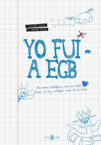 Yo fui a EGB eBook: Ikaz, Javier, Díaz, Jorge: Amazon.es: Tienda ...