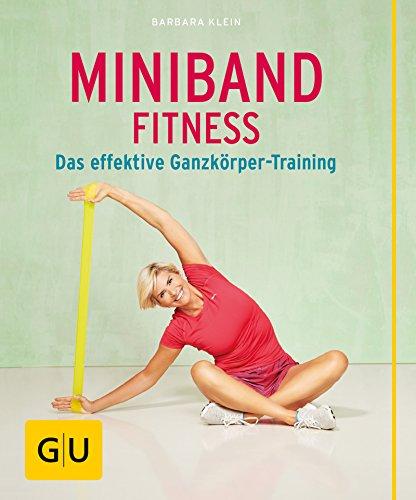 Miniband-Fitness: Das effektive Ganzkörper-Training (GU Buch plus Körper, Geist & Seele) (German Edition)