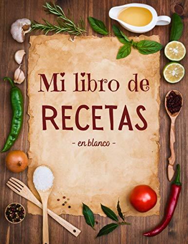 Mi libro de recetas: 2 Páginas por receta con espacio para ilustrar: Fotos para pegar, Dibujos... , Cuadernos Recetas , 106 paginas , Regalo Dia De La Madre